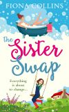 обложка книги The Sister Swap: the laugh-out-loud romantic comedy of the year!