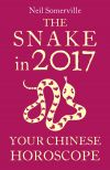 обложка книги The Snake in 2017: Your Chinese Horoscope
