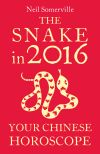 обложка книги The Snake in 2016: Your Chinese Horoscope