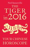 обложка книги The Tiger in 2016: Your Chinese Horoscope