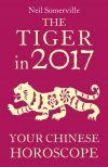 обложка книги The Tiger in 2017: Your Chinese Horoscope
