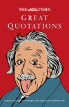 обложка книги The Times Great Quotations: Famous quotes to inform, motivate and inspire
