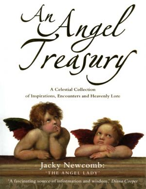 книга An Angel Treasury: A Celestial Collection of Inspirations, Encounters and Heavenly Lore автора Jacky Newcomb