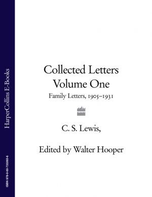 книга Collected Letters Volume One: Family Letters 1905–1931 автора C. Lewis