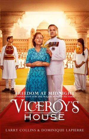 книга Freedom at Midnight: Inspiration for the major motion picture Viceroy's House автора Larry Collins