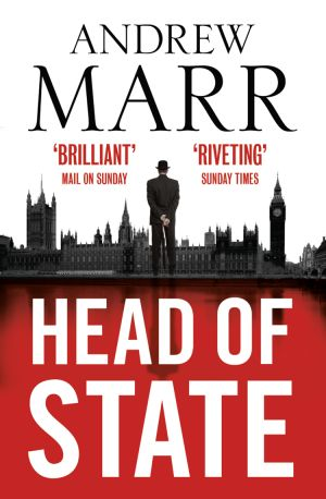 книга Head of State: The Bestselling Brexit Thriller автора Andrew Marr