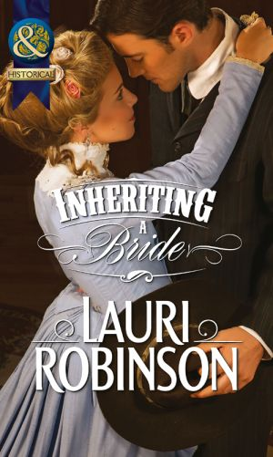 книга Inheriting a Bride автора Lauri Robinson