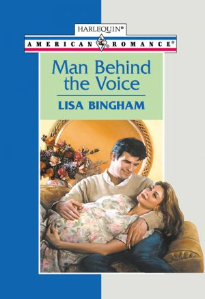 книга Man Behind The Voice автора Lisa Bingham