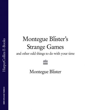 книга Montegue Blister's Strange Games: and other odd things to do with your time автора Alan Down