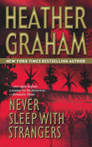 книга Never Sleep With Strangers автора Heather Graham