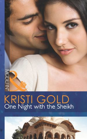 книга One Night with the Sheikh автора KRISTI GOLD