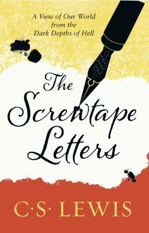 книга The Screwtape Letters: Letters from a Senior to a Junior Devil автора C. Lewis