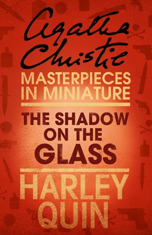 книга The Shadow on the Glass: An Agatha Christie Short Story автора Agatha Christie