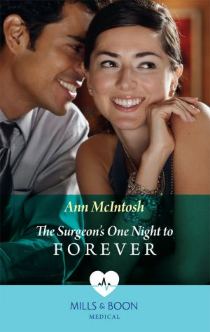 книга The Surgeon's One Night To Forever автора Ann McIntosh