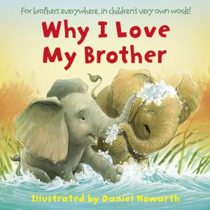 книга Why I Love My Brother автора Daniel Howarth