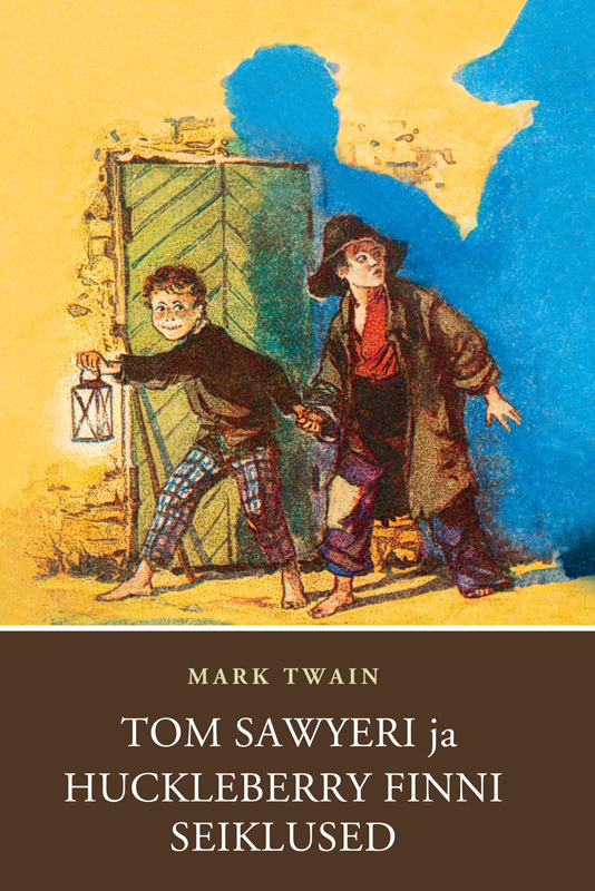 обложка книги Tom Sawyeri ja Huckleberry Finni seiklused