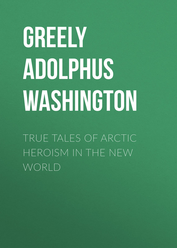 обложка книги True Tales of Arctic Heroism in the New World