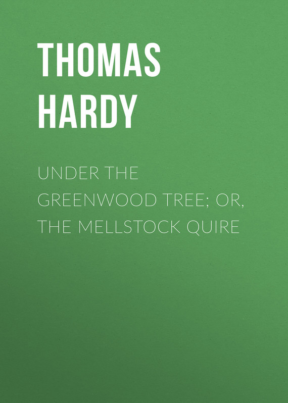 обложка книги Under the Greenwood Tree; Or, The Mellstock Quire