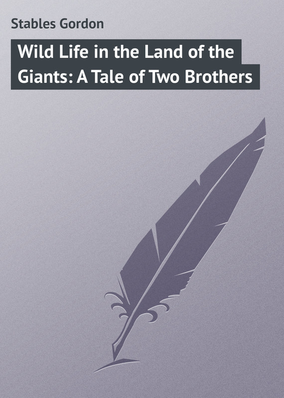 обложка книги Wild Life in the Land of the Giants: A Tale of Two Brothers